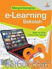 Mengembangkan E-Learning Sekolah: Step by Step Implementasi Moodle