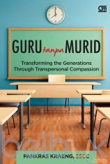 Guru Tanpa Murid: Transforming the Generations Trough Transpersonal Compassion