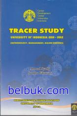 Tracer Study: University of Indonesia 2010-2012: Methodology, Management, Major Findings