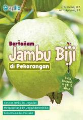 Buku Bertanam Jambu Biji di Pekarangan: Rajin Berbuah di Pot dan Lahan