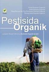 Pestisida Organik: Langkah Mudah Meramu Pestisida Organik Sendiri