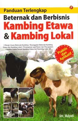 Panduan Terlengkap Beternak Dan Berbisnis Kambing Etawa Kambing