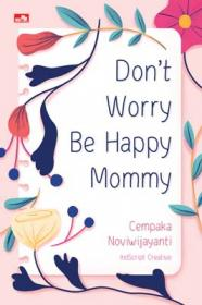 Don't Worry Be Happy Mommy