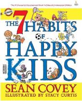 The 7 Habits of Happy Kids: 7 Kebiasaan Anak Bahagia