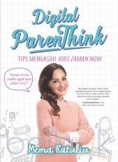 Digital ParenThink: Tips Mengasuh Kids Zaman Now