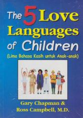 The 5 Love Languages of Children (Lima Bahasa Kasih untuk Anak-anak)