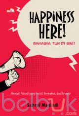 Happiness Here! Bahagia tuh di Sini!