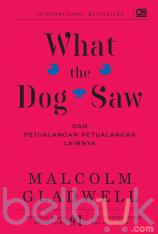 What the Dog Saw: Dan Petualangan-Petualangan Lainnya