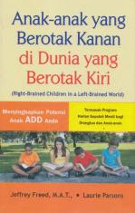 Anak-Anak yang Berotak Kanan di Dunia yang Berotak Kiri: (Right-Brained Children in a Left-Brainedd World)