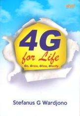 4G for Life: Go, Grow, Glow, Glorify