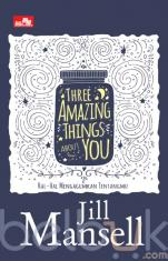 Three Amazing Things About You (Hal-hal Mengagumkan Tentangmu)