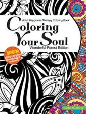 Adult Happiness Therapy Coloring Book: Coloring Your Soul (Wonderful Forest Edition)