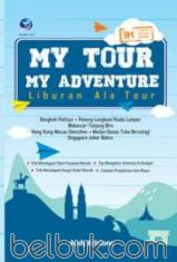 My Tour My Adventure: Liburan Ala Tour
