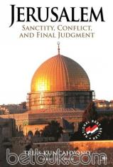 Jerusalem: Sanctity, Conflict, and Final Judgment