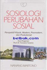 Sosiologi perubahan sosial: perspektif klasik, modern, posmodern, dan