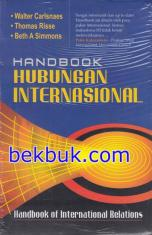 Handbook Hubungan Internasional: Handbook of International Relations