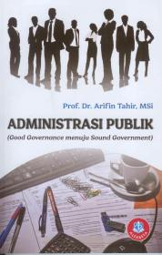 Administrasi Publik (Good Governance Menuju Sound Government)