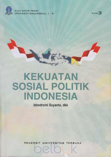 Kekuatan Sosial Politik Indonesia (Edisi 3): Isbodroini ...