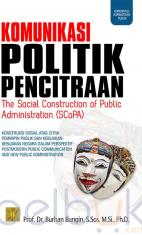 Komunikasi Politik Pencitraan: The Social Construction of Public Administration (SCoPA)