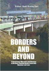 Borders and Beyond: Transnational Migration and Diaspora in Northern Thailand Border Areas with Myanmar and Laos