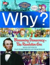 Why?: Blossoming Democracy - The Revolution Era (Masa Revolusi dan Perkembangan Demokrasi)