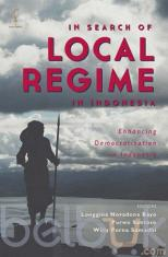 In Search of Local Regime In Indonesia: Enhancing Democratisation In Indonesia