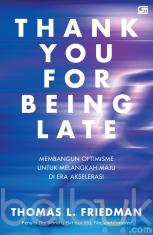 Thank You for Being Late: Membangun Optimisme untuk Melangkah Maju di Era Akselerasi