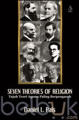 Seven Theories Of Religion (Tujuh Teori Agama Paling Berpengaruh)