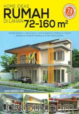 Home Ideas: Rumah di Lahan 72-160 m2
