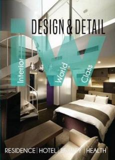 Design And Detail: Interior World Class: Residence - Hotel - Beauty - Health