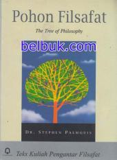 Pohon Filsafat (The Tree of Philosophy): Teks Kuliah Pengantar Filsafat