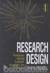 Research Design: Pendekatan Metode Kualitatif, Kuantitatif, dan Campuran (Edisi 4)