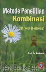 Metode Penelitian Kombinasi (Mixed Methods)