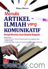 Menulis Artikel Ilmiah yang Komunikatif: Strategi Menembus Jurnal Akademik Bereputasi