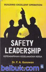 Safety Leadership: Kepemimpinan Keselamatan Kerja (Building Excellent Operation)