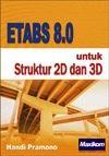 ETABS 8.0 untuk Struktur 2D dan 3D