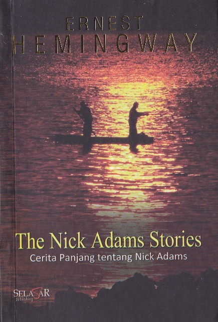 a description of the nick adams stories Complete summary of ernest hemingway's the nick adams stories enotes plot summaries cover all the significant action of the nick adams stories.