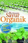 Bertanam Sayur Organik di Kebun, Pot, dan Polibag