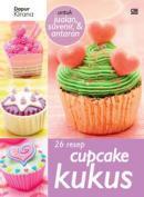 26 Resep Cupcake Kukus untuk Jualan, Suvenir, dan Antaran