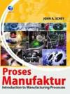 Proses Manufaktur: Introduction to Manufacturing Processes